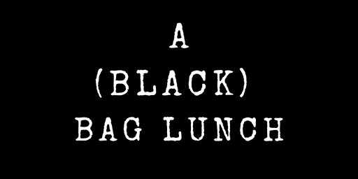 A Black Bag Lunch