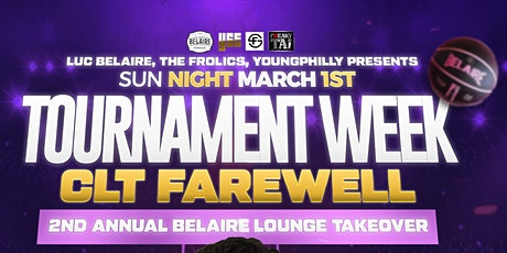 2nd Annual BELAIRE VIP Lounge Tournament Week CLT Farewell CIAA tickets
