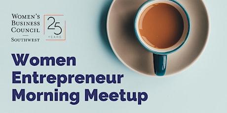 Women Entrepreneur Morning Meetup tickets
