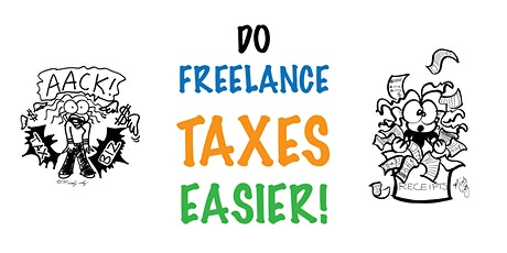 DO FREELANCE TAXES EASIER! tickets