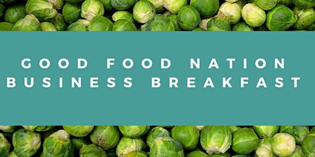 Good Food Nation: Business Breakfast tickets