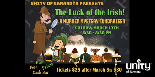 THE LUCK OF THE IRISH MURDER MYSTERY FUNDRAISER -  at Unity of Sarasota