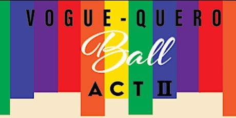 Vogue-quero Ball: ACT II tickets
