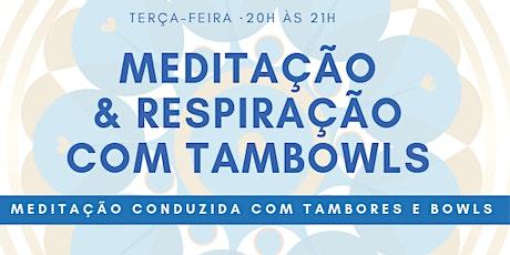 Meditação & Respiração com Tambowls ingressos