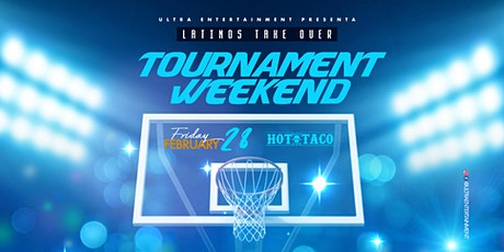 Latinos Take Over the Tournament Weekend at Hot Taco tickets