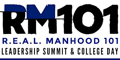 REAL Manhood 101 Leadership Summit & College Day 2020 tickets