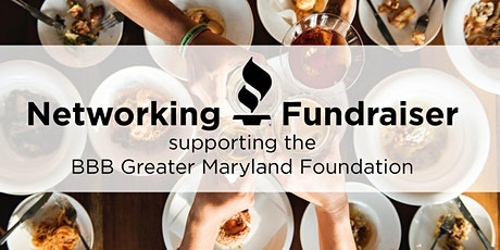 Networking Fundraiser for BBB Greater Maryland Foundation tickets