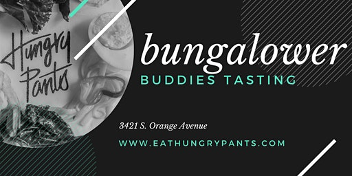 BUNGALOWER BUDDIES TASTING - Hungry Pants Edition
