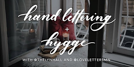 Hand Lettering and Hygge tickets