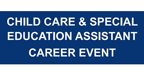 Child Care & Special Education Assistant Career Fair tickets