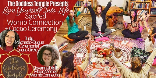 Love Yourself Into Life: Sacred Womb Connection + Cacao Ceremony