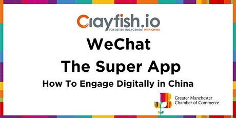 GMCC & Crayfish Webinar: WeChat the Super App - How to Engage Digitally in China? tickets