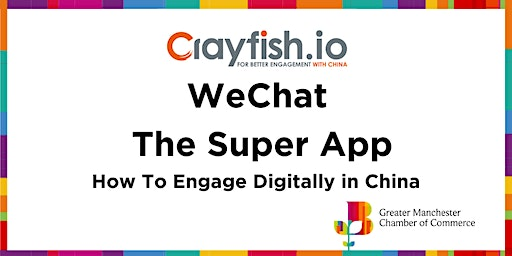 GMCC & Crayfish Webinar: WeChat the Super App - How to Engage Digitally in China?