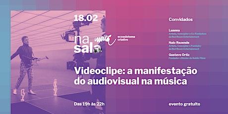 Vídeo clipe - a manifestação do audiovisual na música. ingressos