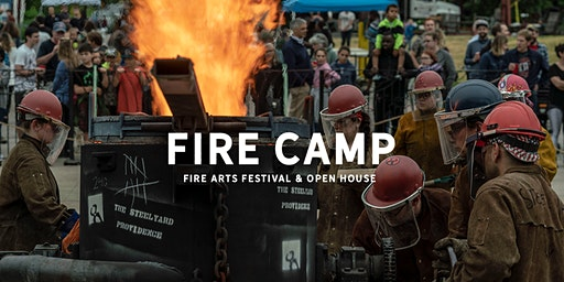Fire Camp: Arts Festival & Open House