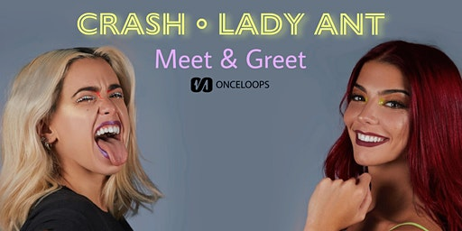 Meet & Greet  CRASH • LADY ANT