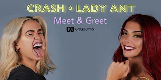 Meet & Greet  CRASH • LADY ANT