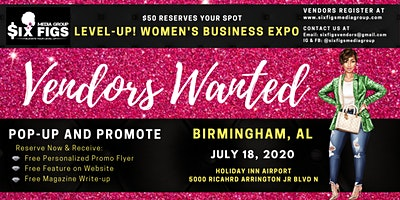 """Six Figs Level-Up! Women's Business Expo """"DEPOSIT FOR BHAM VENDORS ONLY"""""""