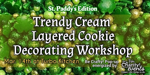 Be Crafty!: St. Paddy's Trendy Cream Layered Cookie Workshop at TURBO