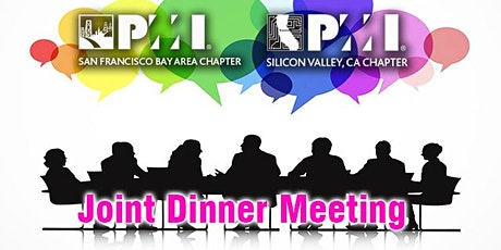 PMI SFBAC & PMI SV - Joint Dinner Meeting with Two Featured Speakers tickets