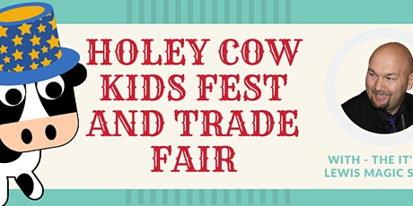 Holey Cow Kids Fest And Trade Show Tisdale! tickets