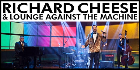 Richard Cheese & Lounge Against The Machine tickets