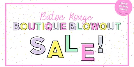 Baton Rouge Boutique Blowout Sale - VIP tickets