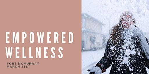 Empowered Wellness - Fort Mac