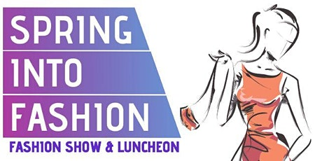 Spring Into Fashion & Luncheon tickets