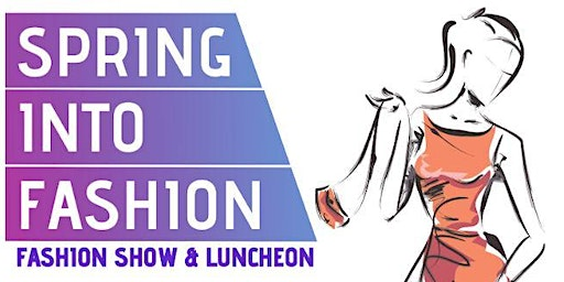 Spring Into Fashion & Luncheon