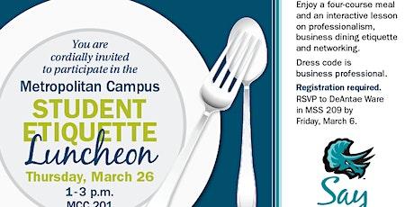 Metropolitan Campus Student Etiquette Luncheon tickets