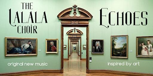 Echoes - The Lalala Choir