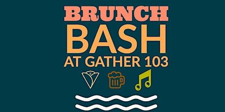 Brunch Bash at Gather 103 tickets