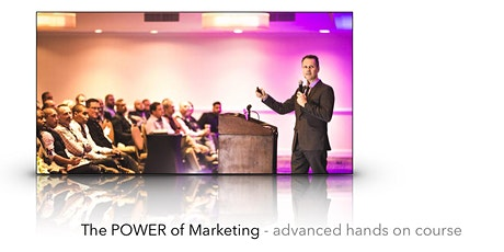 The Power Of Marketing - advanced hands on course tickets