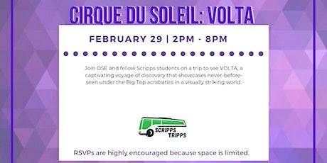 Scripps Tripp:  Cirque du Soleil VOLTA tickets