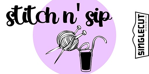 Stitch N' Sip at SingleCut North with Darn Good Yarn