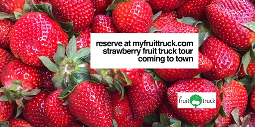 Strawberry Fruit Truck Tour Hot Spring