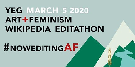 YEG Art + Feminism  Wikipedia Edit-a-thon tickets