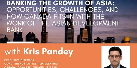 Banking the Growth of Asia - Discussion with the Executive Director of ADB tickets