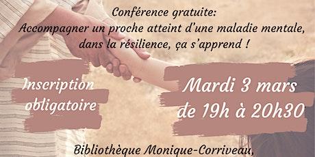 Conférence gratuite:  Accompagner un proche atteint d'une maladie mentale billets