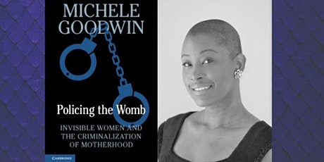 """Symposium on Michele Goodwin's """"Policing the Womb"""" tickets"""