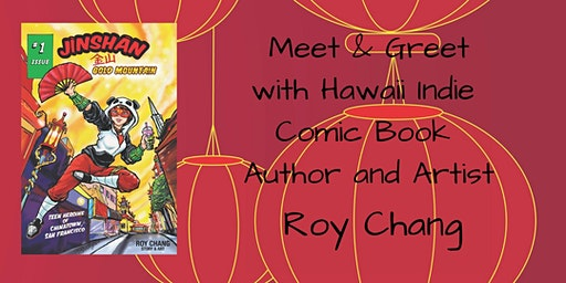 Meet & Greet with Hawaii Indie Comic Book Author & Artist Roy Chang