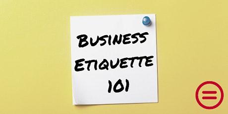 Business Etiquette 101 tickets