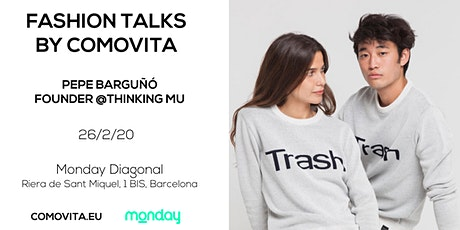 Fashion Talks by Comovita: Thinking MU entradas