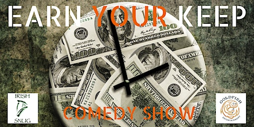 Earn Your Keep Comedy Show
