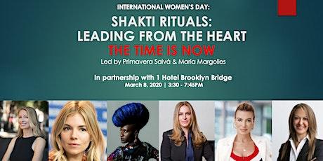 SHAKTI RITUALS: LEADING FROM THE HEART - International Women's Day tickets