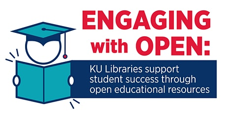 Engaging with Open: KU Libraries support student success through open educational resources tickets