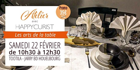 ATELIER : LES ARTS DE LA TABLE billets