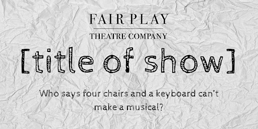 Fair Play presents [title of show]