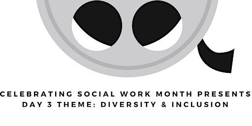 Kent School Social Work Celebration: DAY 3: Diversity and Inclusion
